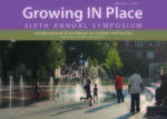 Growing IN Place Symposium 2013