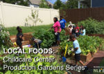 LOCAL FOODS: Childcare Center Fruit & Vegetable Gardening Series