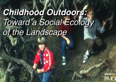 Childhood Outdoors: Toward a Social Ecology of the Landscape