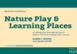 Nature Play and Learning Places: Creating and managing Places where children engage with nature