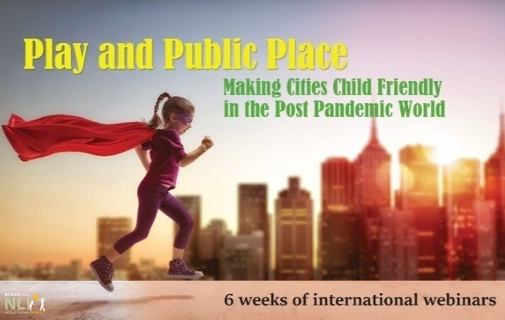 Play and Public Place: Making Cities Child Friendly in the Post Pandemic World